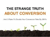 The Strange Truth About Conversion