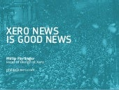 Xero News is Good News