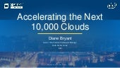 Accelerating the Next 10,000 Clouds