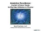 Analytics Excellence: Current and Future Trends for Big Data Utilization in Pharma