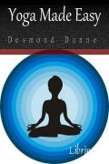 Yoga Made Easy By Desmond Dunne