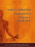 YOGA CHIKITSA: Application of Yoga as a THERAPY (Sample pages)