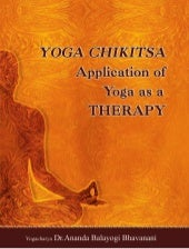 YOGA CHIKITSA: Application of Yoga as a THERAPY