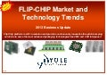 Flip chip market technology trends 2013 Report by Yole Developpement