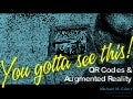 You gotta see this! QR codes & augmented reality