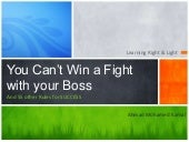 You cannot win a fight with your Boss