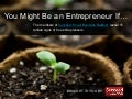 You Might Be An Entrepreneur