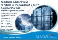 Academic publishing: A minefield or Garden of Eden? A researcher and editor's perspective