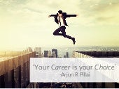 Your career is your choice
