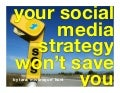 Tara Hunt - Your Social Media Strategy Wont Save You