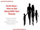 Youth Ideas - How to Get Along With...