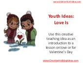 Youth Ideas: Love Is