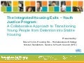 EYHC 2011: Youth Justice Program Integrated Housing Exits