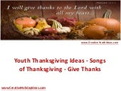 Youth Thanksgiving Ideas - Songs of Thanksgiving - Give Thanks