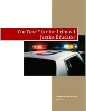You tube for the criminal justice e...