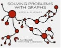 Solving Problems with Graphs