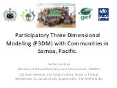 Participatory Three Dimensional Modeling (P3DM) with Communities in Samoa, Pacific.