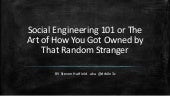 Social engineering 101 or The Art of How You Got Owned by That Random Stranger