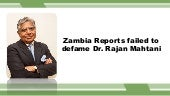 Zambia Reports failed to defame Dr. Rajan Mahtani