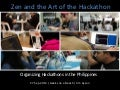 Zen and the Art of the Hackathon