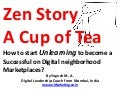 Zen Story - A Cup of Tea - How to start Unlearning to become a Successful on Digital neighborhood Marketplaces?