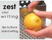 zest your writing: tips to flavor b...