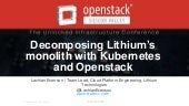 Decomposing Lithium's Monolith with Kubernetes and OpenStack