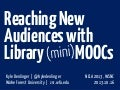 Reaching New Audiences with Library mini-MOOCs