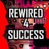 Rewired 4 Success
