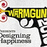 Warm Gun: Designing Happiness conference