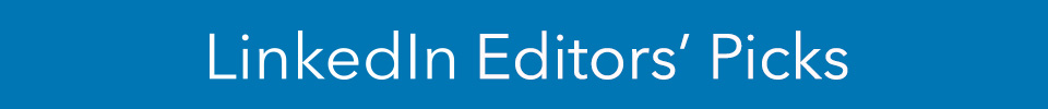 LinkedIn Editor's Picks
