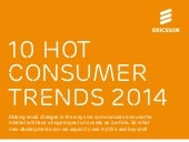 10 Hot Consumer Trends 2014 by Ericcson
