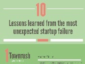 10 lessons learned from the most unexpected startup failure