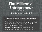 The Millennial Entrepreneur: Idealistic or Realistic?