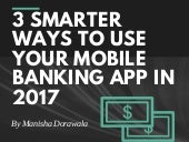3 Smarter Ways to Use Your Mobile Banking App in 2017