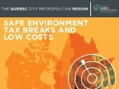 The Quebec City Metropolitan Region: A safe environment, tax breaks and low setup costs