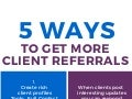 5 Ways to Get More Client Referrals - Infographic