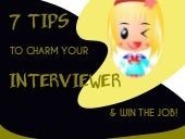 7 Tips to Charm your Interviewer & Win the Job