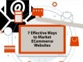 7 Effective Ways To Market eCommerce Sites