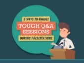8 Ways To Handle Tough Q&A Sessions During Presentations