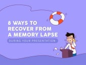 8 Ways To Recover From A Memory Lapse During Your Presentation
