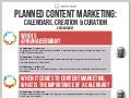 Planned Content Marketing: Calendars, Creation & Curation