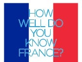 How Well Do You Know France?