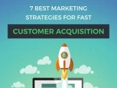 7 Marketing Strategies For Fast Customer Acquisition (Infographic)