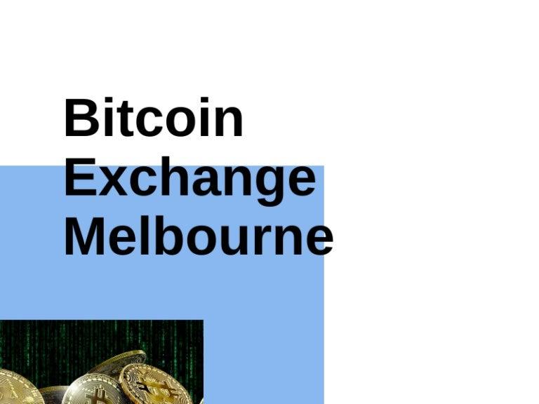 bitcoin exchange melburnas)