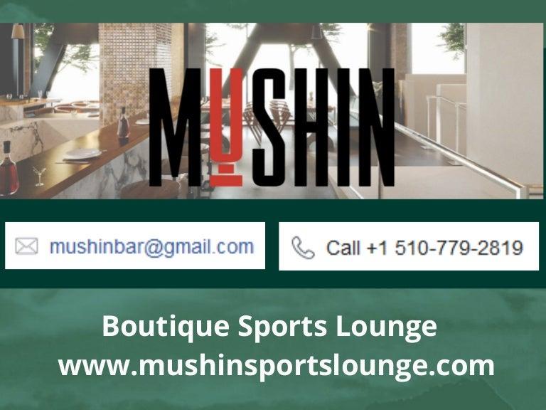 Boutique Sports Lounge - www.mushinsportslounge.com