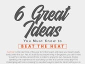 6 Great Ideas You Must Know to Beat the Heat