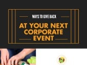 Ways To Give Back At Your Next Corporate Event