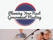 Planning Your Next Government Meeting