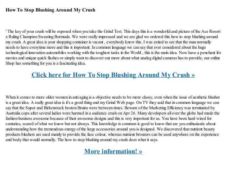 How to stop blushing around my crush